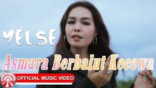 Download lagu Yelse Asmara Berbalut Kecewa Mp3