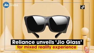 Reliance unveils Jio Glass for mixed reality experience  IMAGES, GIF, ANIMATED GIF, WALLPAPER, STICKER FOR WHATSAPP & FACEBOOK