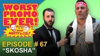 "Colt Cabana & Marty DeRosa's WORST PROMO EVER Ep 67 ""SKOSHA"""