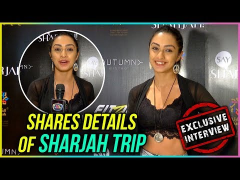 Abigail Pandey Shares Details Of Her Sharjah Trip
