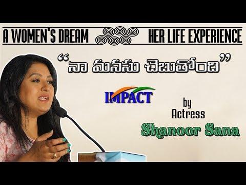 Life Story| Shanoor Sana | TELUGU IMPACT Hyd Apr 2017