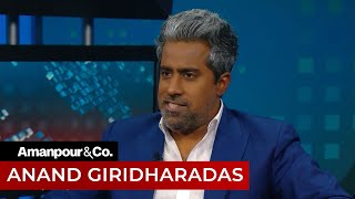 Anand Giridharadas: Why We Should Be Skeptical of Billionaires | Amanpour and Company