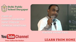 CLASS IX   TOPIC: TYPES OF CHEMICAL REACTIONS   CHEMISTRY   LAB   DPS DURGAPUR