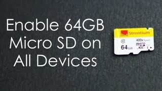 How to get 64GB (or 128GB) Micro SD to work on all Android devices (Galaxy Note, S2, Canvas HD...)