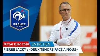 """Euro 2018… Pierre Jacky : """"Deux ténors face à nous"""""""