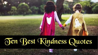 Ten Best Kindness Quotes-Kindness Is So Simple