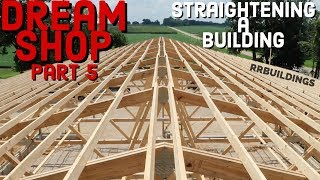 Building the Dream: Episode 5 How to straighten a roof