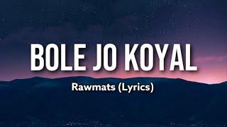 Bole Jo Koyal Bago Mein (Lyrics) - Rawmats   - YouTube