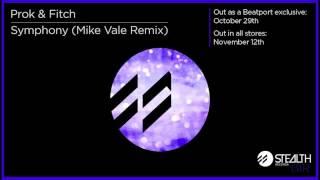 Prok & Fitch - 'Symphony' (Mike Vale Remix)