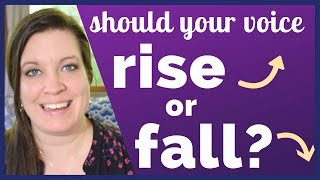Choosing Falling or Rising Intonation: Show You're Done Talking or Ask a Question
