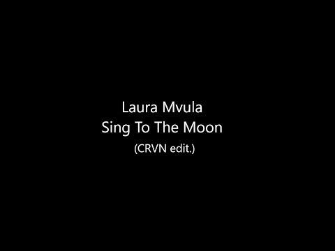 Laura Mvula - Sing To The Moon (CRVN edit.) Lyrics