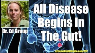 Dr.  Ed Group - Disease Begins In The Colon Why Gut Health, Detox & Cleansing Are So Critical!