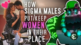 How Sigma Males Keep Women in Their Place... Here's The Question You Should Ask YOURSELF First!
