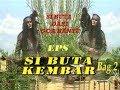 """Download Video Si Buta dari Goa Hantu Episode  """"Si Buta Kembar"""" (Bag 2 Tamat)"""