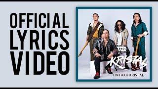 Kristal - Cintaku Kristal | Official Lyrics Video