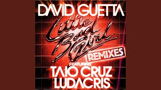 Little Bad Girl (feat. Taio Cruz & Ludacris) (Fedde Le Grand Remix)