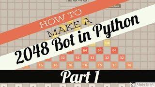 Making a 2048 Game Bot in Python | Beginner Tutorial | Part 1