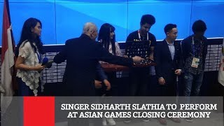 Singer Sidharth Slathia To  Perform At Asian Games Closing Ceremony