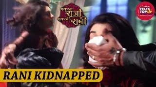 Naina Gets Kidnapped By Police Inspector Vijay Deshmukh In 'Ek Tha Raja Ek Thi Rani'