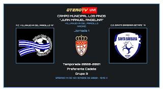 R.F.F.M - PREFERENTE CADETE (Grupo 3) - Jornada 1 - F.C. Villanueva del Pardillo 3-1 C.D. Santa Barbara Getafe.