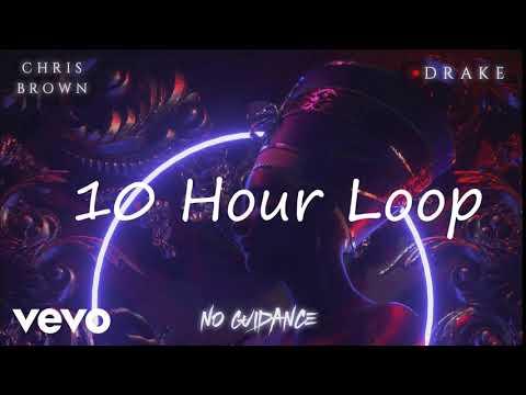 Chris Brown - No Guidance ft. Drake [10 Hour Loop]