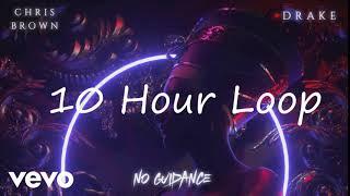 Chris Brown   No Guidance Ft. Drake [10 Hour Loop]