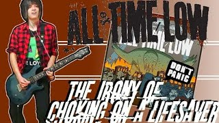 All Time Low - The Irony Of Choking On A Lifesaver Guitar Cover (w/ Tabs)