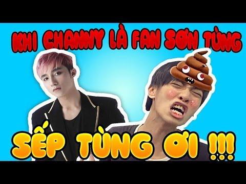 NẾU Channy là Fan Sơn Tùng MTP?