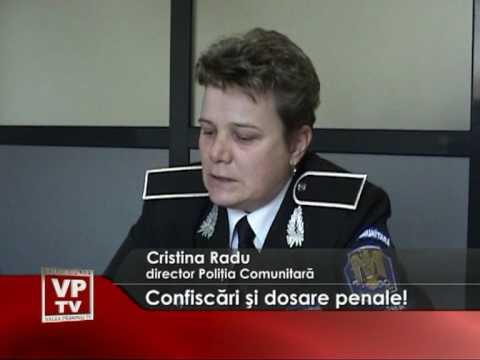 Confiscări şi dosare penale!