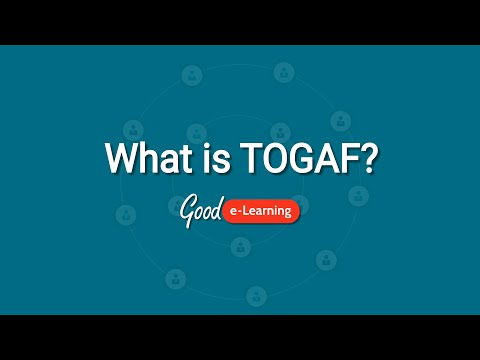 What is TOGAF? - Good e-Learning (TOGAF Certification) - YouTube