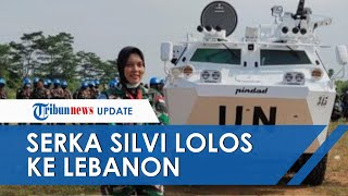 Sosok Serka Silvi, Tentara Wanita yang Lolos Ikut Misi PBB ke Lebanon, Rela Tinggalkan Buah Hati
