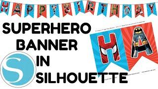 HOW TO MAKE SUPERHERO HAPPY BIRTHDAY BANNER IN SILHOUETTE STUDIO AMERICA