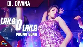 Dil Divana - Song Video - Lailaa O Lailaa