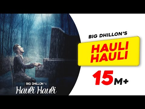 Hauli Hauli  Big Dhillon