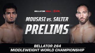 Bellator 264: Prelims   Mousasi vs. Salter   BELLATOR MMA x SHOWTIME