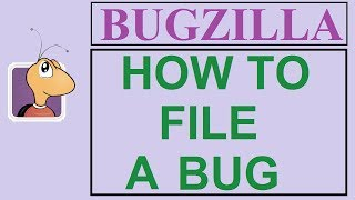 Bugzilla Tutorial - 3 - HOW TO FILE A BUG | SUBMIT A BUG