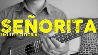 Señorita   Shawn Mendes & Camila Cabello (Ukulele Tutorial)   Chords   How To Play
