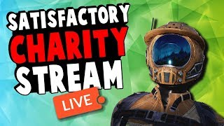 Satisfactory CHARITY STREAM! Conveyor belts and factories ALL DAY LONG!