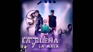 E.B FT Blody Rapper - La Buena Y La mala (Maniac Company)Sweet Escape Riddim 2015