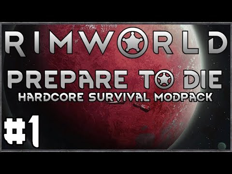 Rimworld: Prepare to Die #1 (Hardcore Survival Modpack)