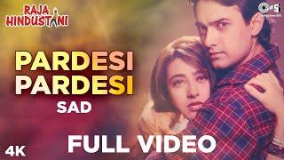 Pardesi Pardesi (Sad) - Full Video | Raja Hindustani | Kumar Sanu, Alka Yagnik | Aamir Khan, Karisma