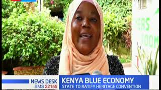 State to revive the blue economy as it set to ratify heritage convention and ancient sites