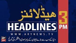 Headlines | Sindh govt bans pillion riding for Muharram to visit Srinagar | 3 PM | 25 August 2019