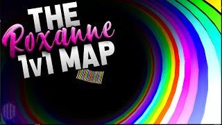 The 'Roxanne' 1v1 Map...