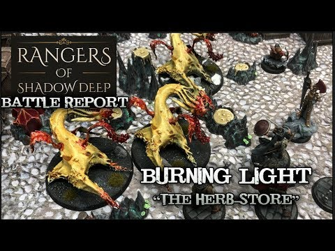 Rangers of Shadowdeep Battle Report - Burning Light: The Herb Store