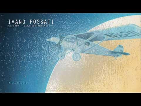 Ci sarà (vita contro vento) - Ivano Fossati