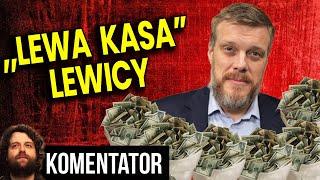 """""""Lewe Pieniądze"""" Lewicy i Nieudolne Tłumaczenie co Pogrążyło Ich Do Końca – Analiza Komentator Razem"""