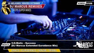 3-O-Matic - Success (DJ Marcus Extended Eurodance Mix)