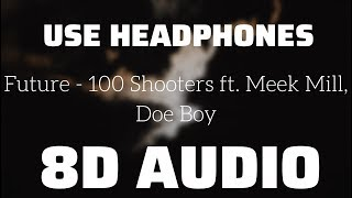 Future   100 Shooters Ft. Meek Mill, Doe Boy (8D USE HEADPHONES)🎧