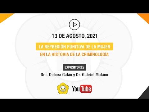 LA REPRESIÓN PUNITIVA DE LA MUJER EN LA HISITORIA DE LA CRIMINOLOGÍA - 13 de Agosto 2021
